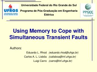 Using Memory to Cope with Simultaneous Transient Faults
