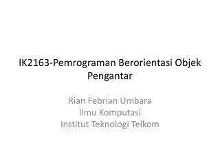 IK2163-Pemrograman Berorientasi Objek Pengantar