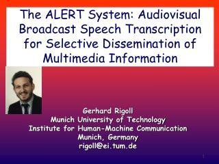 Gerhard Rigoll Munich University of Technology Institute for Human-Machine Communication