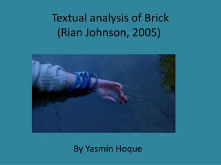 Textual analysis of Brick  (Rian Johnson, 2005)