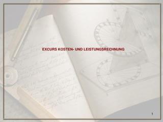 EXCURS KOSTEN- UND LEISTUNGSRECHNUNG