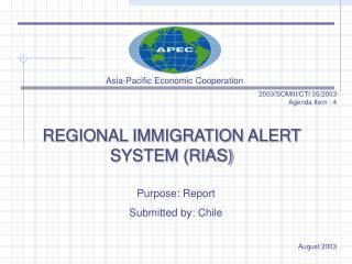 REGIONAL IMMIGRATION ALERT SYSTEM (RIAS)