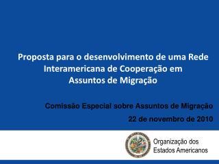 Proposta para o desenvolvimento de uma Rede Interamericana de Cooperação em  Assuntos de Migração
