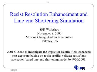Resist Resolution Enhancement and Line-end Shortening Simulation