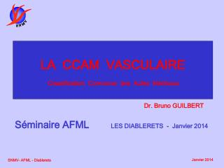 LA  CCAM  VASCULAIRE Classification  Commune  des  Actes  Médicaux