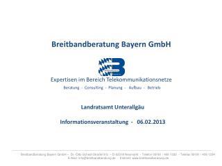 Breitbandberatung Bayern GmbH Expertisen im Bereich Telekommunikationsnetze