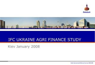 IFC UKRAINE AGRI FINANCE STUDY