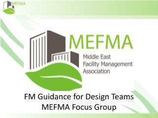 FM Guidance for Design Teams MEFMA Focus Group