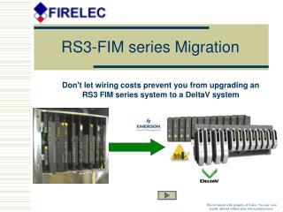 RS3-FIM series Migration