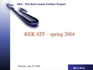 KEK ATF – spring 2004