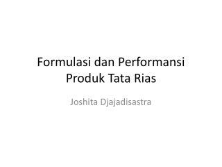Formulasi dan Performansi Produk Tata Rias