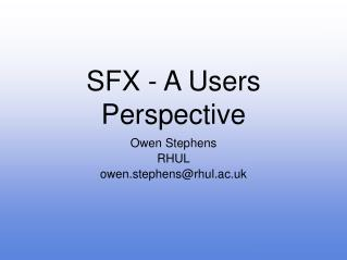 SFX - A Users Perspective