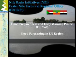 Nile Basin Initiatives ( NBI ) Easter Nile Technical Regional Office  (ENTRO)