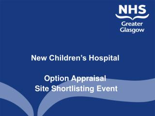 New Children's Hospital Option Appraisal   Site Shortlisting Event