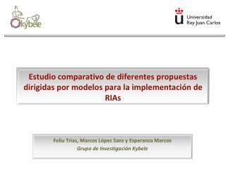 Estudio comparativo de diferentes propuestas dirigidas por modelos para la implementación de  RIAs