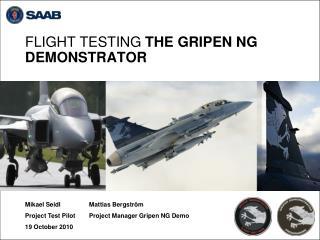 FLIGHT TESTING  THE GRIPEN NG DEMONSTRATOR