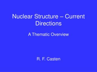 Nuclear Structure – Current Directions