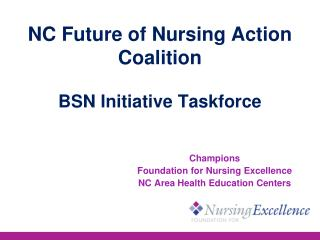 NC Future of Nursing Action Coalition BSN Initiative Taskforce