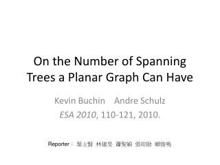 On the Number of Spanning Trees a Planar Graph Can Have