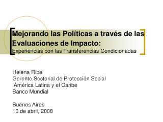 Helena Ribe Gerente Sectorial de Protección Social  América Latina y el Caribe Banco Mundial