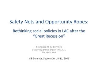 """Safety Nets and Opportunity Ropes: Rethinking social policies in LAC after the """"Great Recession"""""""