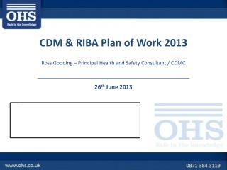 CDM & RIBA Plan of Work 2013