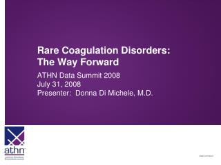 Rare Coagulation Disorders:            The Way Forward