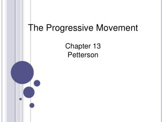 The Progressive Movement Chapter 13  Petterson