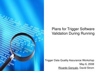 Plans for Trigger Software  Validation During Running