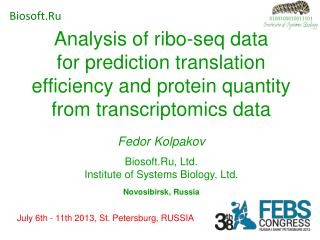 Fedor Kolpakov Biosoft.Ru, Ltd. Institute of Systems Biology, Ltd. Novosibirsk, Russia