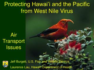 Protecting Hawai i and the Pacific from West Nile Virus