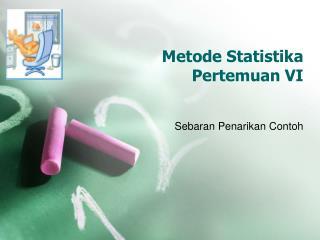 Metode Statistika Pertemuan VI