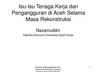 Isu-Isu Tenaga Kerja dan Pengangguran di AcehSelama Masa Rekonstruksi