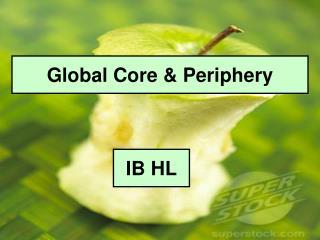 Global Core & Periphery
