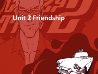 Unit 2 Friendship