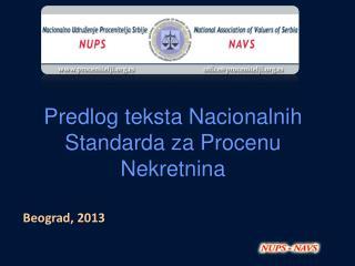 Predlog teksta Nacionalnih Standarda za Procenu N ekretnina