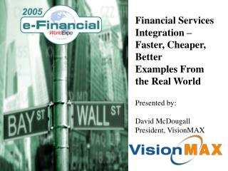 Financial Services Integration –  Faster, Cheaper, Better Examples From the Real World