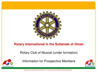 Rotary International in the Sultanate of Oman Rotary Club of Muscat (under formation)