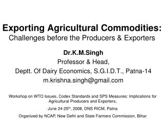 Exporting Agricultural Commodities: Challenges before the Producers & Exporters