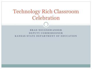 Technology Rich Classroom Celebration