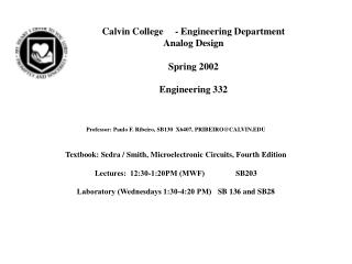 Calvin College	 - Engineering Department Analog Design Spring 2002 Engineering 332