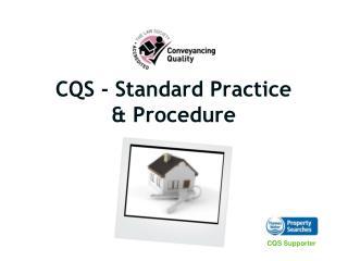CQS - Standard Practice & Procedure