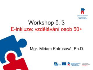 Workshop č. 3 E-inkluze: vzdělávání osob 50+