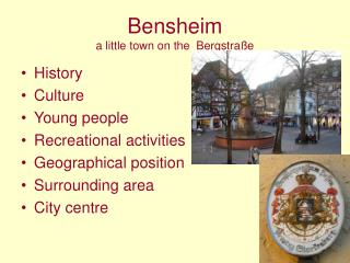 Bensheim a little town on the  Bergstra�e