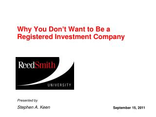 Why You Don't Want to Be a Registered Investment Company