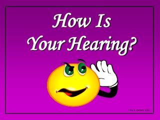 How Is Your Hearing?