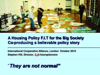 A Housing Policy F.I.T for the Big Society Co-producing a believable policy story