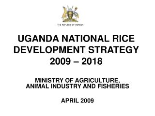 UGANDA NATIONAL RICE DEVELOPMENT STRATEGY 2009 – 2018