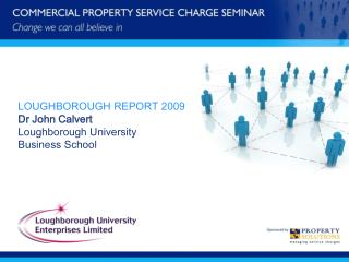 LOUGHBOROUGH REPORT 2009 Dr John Calvert Loughborough University  Business School