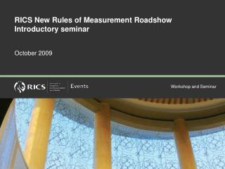 RICS New Rules of Measurement Roadshow Introductory seminar